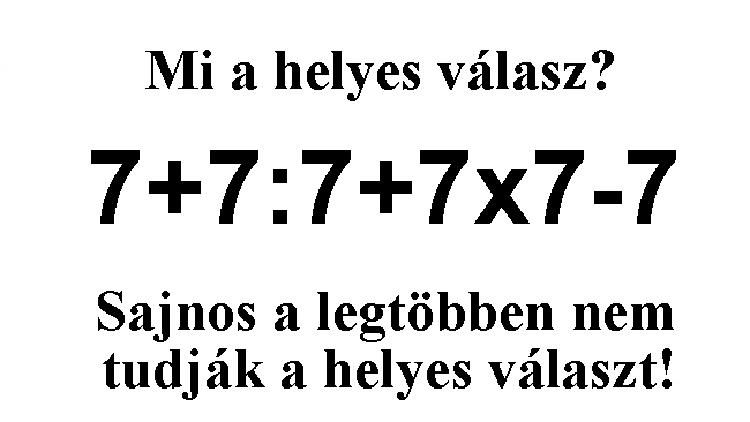 Egy egyszerű matematika példa amire az emberek 90%-a nem tudja a választ, Te tudod?